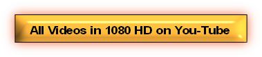 All Videos in 1080 HD on You-Tube